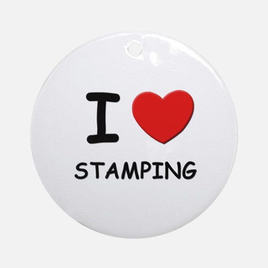 I love stamping  Ornament (Round)