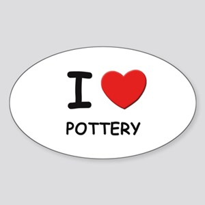 I love pottery Oval Sticker