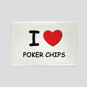 I love poker chips Rectangle Magnet