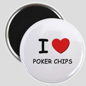 I love poker chips Magnet