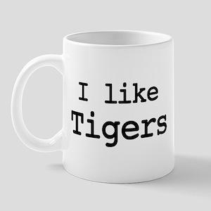 I like Tigers Mug