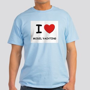 I love model yachting Light T-Shirt