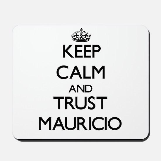 Keep Calm and TRUST Mauricio Mousepad