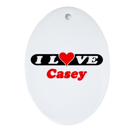 I Love Casey Oval Ornament