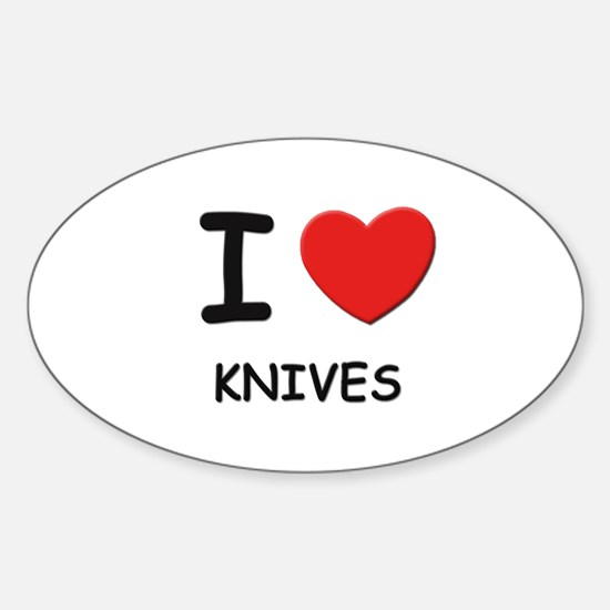 I love knives Oval Decal