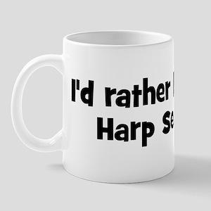 Rather be a Harp Seal Mug