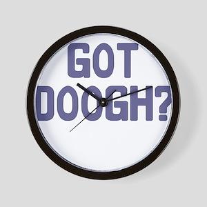 GOT DOOGH? Wall Clock