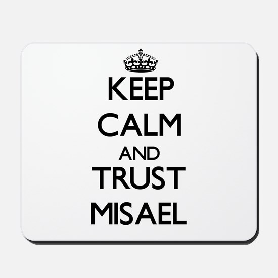 Keep Calm and TRUST Misael Mousepad
