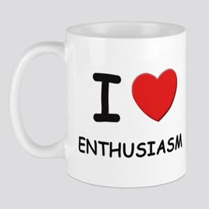 I love enthusiasm  Mug