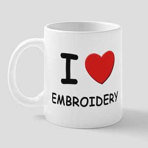 I love embroidery  Mug