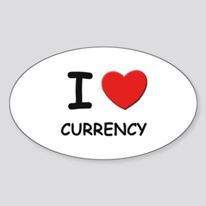 I love currency Oval Sticker