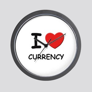 I love currency  Wall Clock