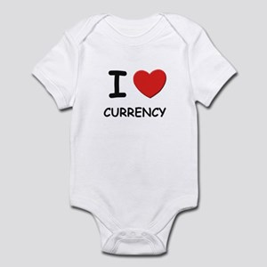 I love currency  Infant Bodysuit