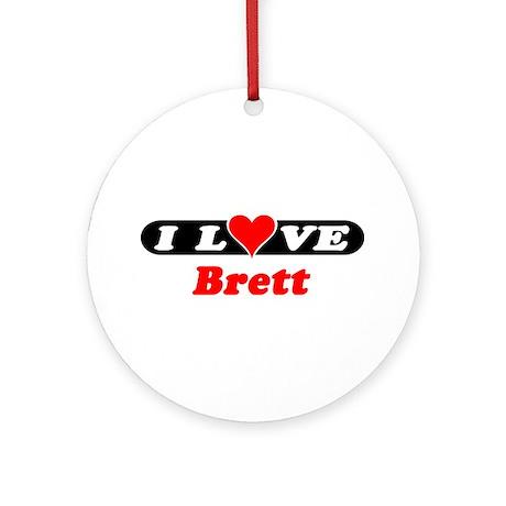 I Love Brett Ornament (Round)