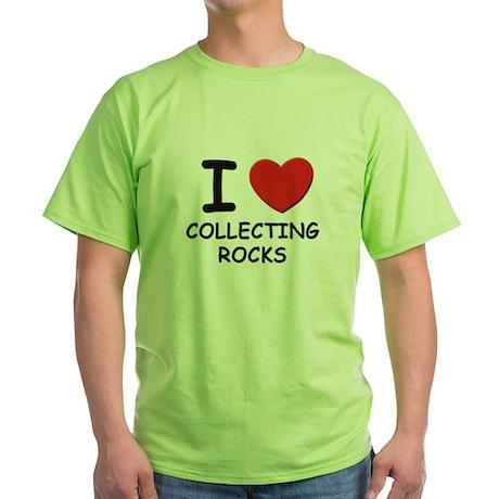 I love collecting rocks Green T-Shirt
