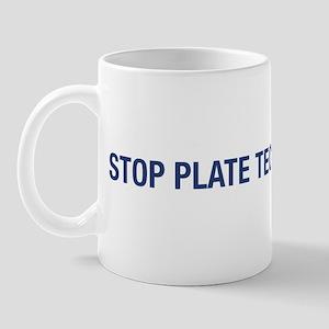Stop plate tectonics Mug
