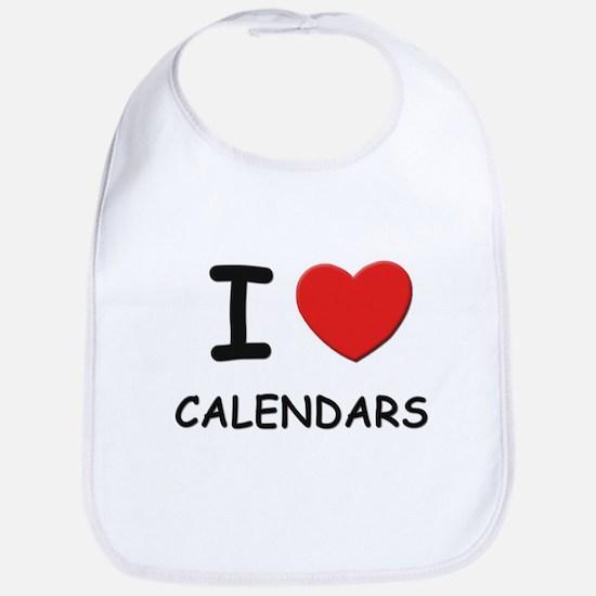 I love calendars  Bib