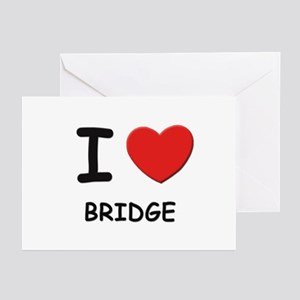 I love bridge  Greeting Cards (Pk of 10)