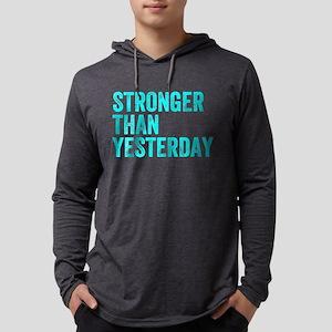 Stronger Than Yesterday Long Sleeve T-Shirt
