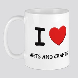 I love arts and crafts  Mug