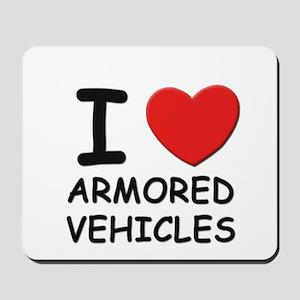 I love armored vehicles  Mousepad
