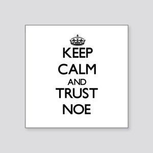 Keep Calm and TRUST Noe Sticker