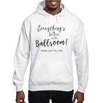Better in the Ballroom Hooded Sweatshirt