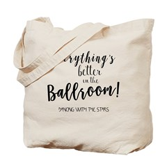 Better in the Ballroom Tote Bag