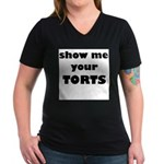 Show me your TORTS. Women's V-Neck Dark T-Shirt