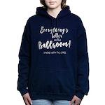Better In The Ballroom Women's Hooded Sweatshi