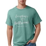 Better in the Ballroom Mens Comfort Colors Shirt