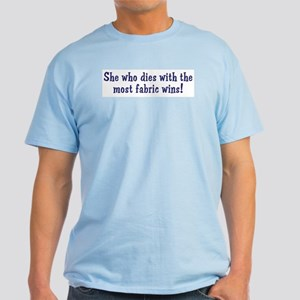 Funny Quilters Quote Light T-Shirt