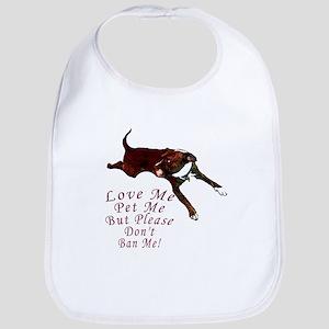 Love Me, Pet Me, But Please D Bib