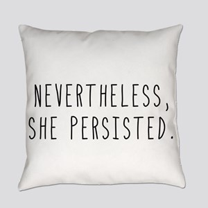 Nevertheless She Persisted Everyday Pillow