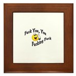 Fuck You, You Fucking Fuck Framed Tile