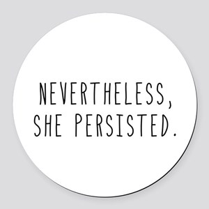 Nevertheless She Persisted Round Car Magnet