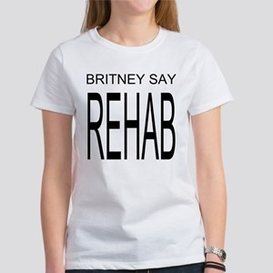 The Original Britney Say Rehab Women's T-Shirt