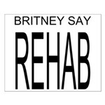 The Original Britney Say Rehab Small Poster