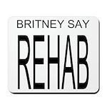 The Original Britney Say Rehab Mousepad