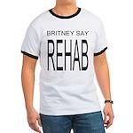 The Original Britney Say Rehab Ringer T