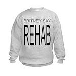 The Original Britney Say Rehab Kids Sweatshirt