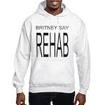 The Original Britney Say Rehab Hooded Sweatshirt
