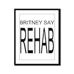 The Original Britney Say Rehab Framed Panel Print