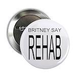 The Original Britney Say Rehab Badge