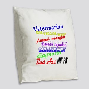 Bad Ass Veterinarian Burlap Throw Pillow