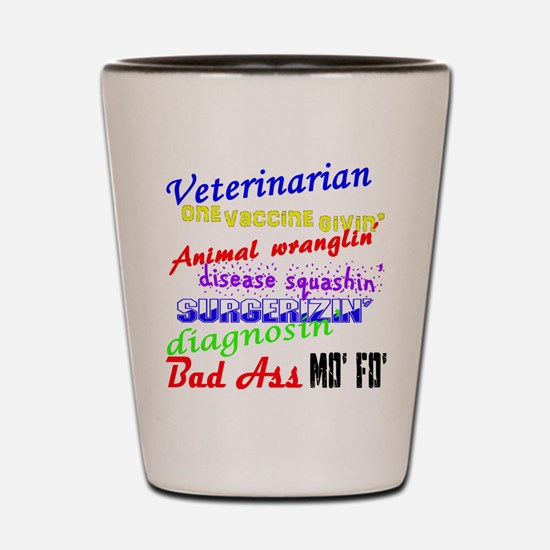 Bad Ass Veterinarian Shot Glass