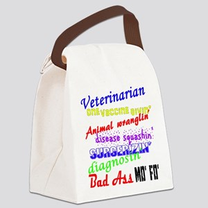 Bad Ass Veterinarian Canvas Lunch Bag