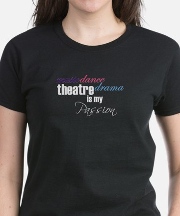 Theatre is my passion T-Shirt