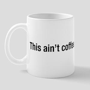 this ain't coffee Mugs
