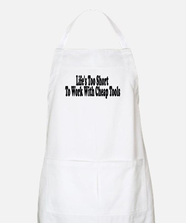Life's too short to work with BBQ Apron